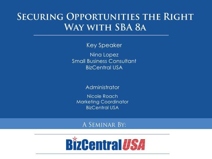 Key Speaker        Nina Lopez Small Business Consultant      BizCentral USA        Administrator      Nicole Roach  Market...