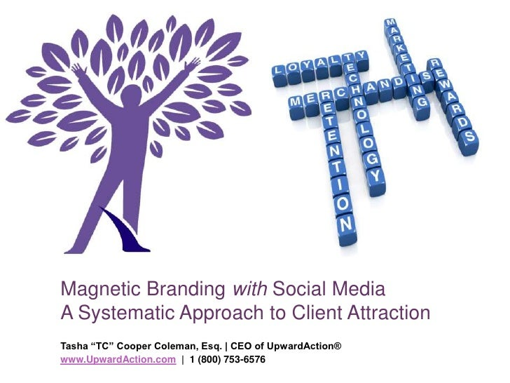"""Magnetic Branding with Social MediaA Systematic Approach to Client Attraction<br />Tasha """"TC"""" Cooper Coleman, Esq. 