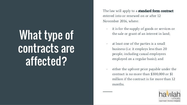 What type of contracts are affected? The law will apply to a standard form contract entered into or renewed on or after 12...