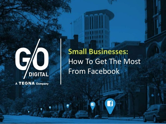 Small Businesses: How To Get The Most From Facebook