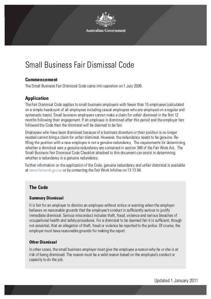 Small Business Fair Dismissal CodeCommencementThe Small Business Fair Dismissal Code came into operation on 1 July 2009.Ap...