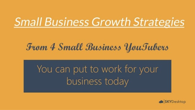 Small business growth strategies from 4 business YouTubers
