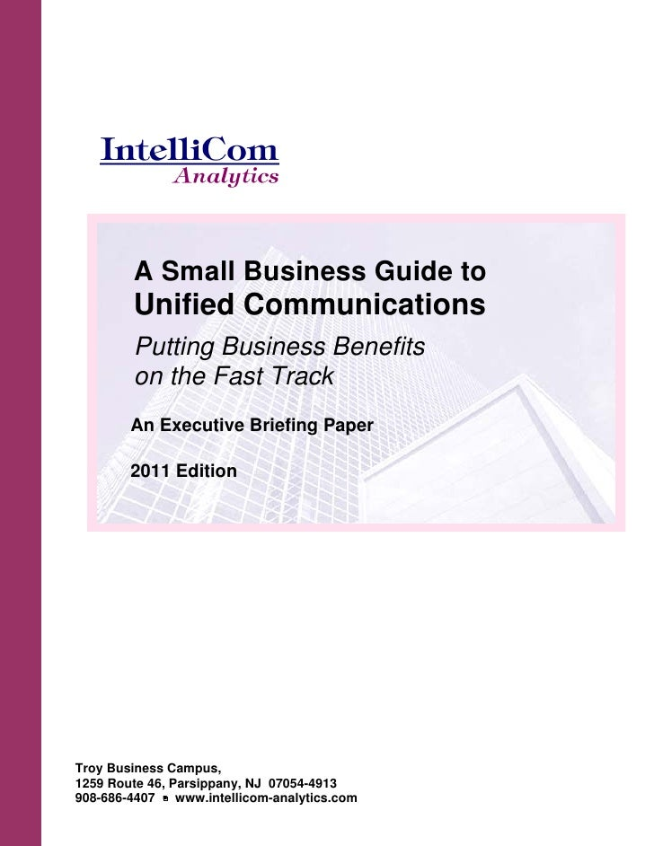 A Small Business Guide to         Unified Communications         Putting Business Benefits         on the Fast Track      ...
