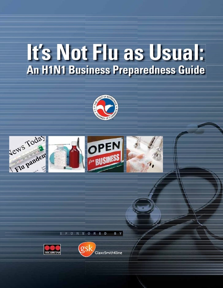 It's Not Flu as Usual: An H1N1 Business Preparedness Guide           S P   O   N   S O R E   D   B Y