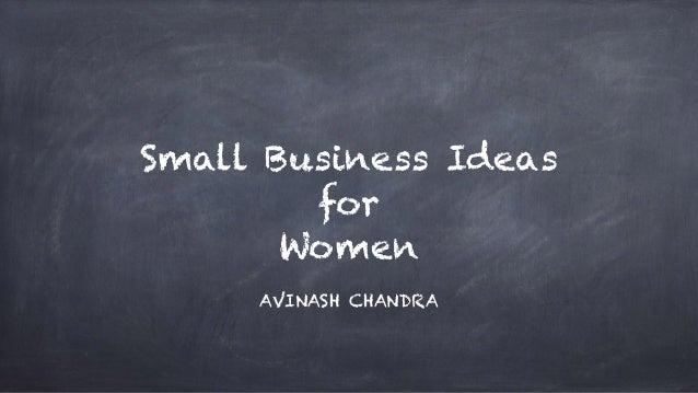 Small Business Ideas for Women AVINASH CHANDRA