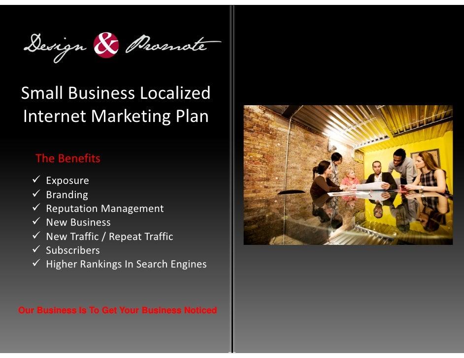 Small Business Localized Internet Marketing Plan     The Benefits       Exposure       Branding       Reputation Managemen...