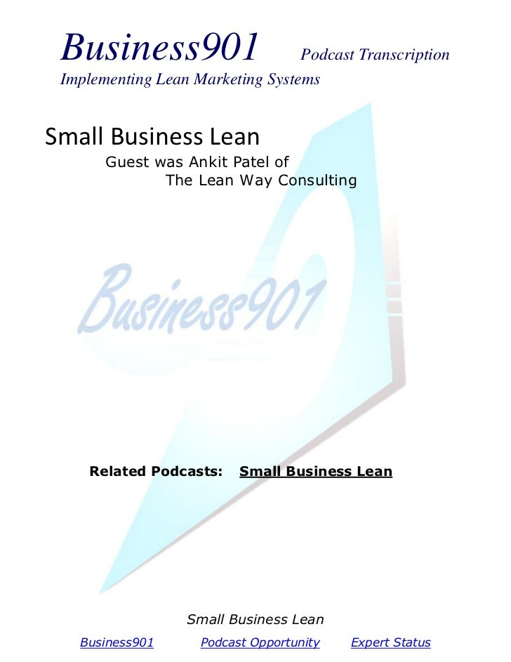 Business901                      Podcast Transcription Implementing Lean Marketing SystemsSmall Business Lean       Guest ...