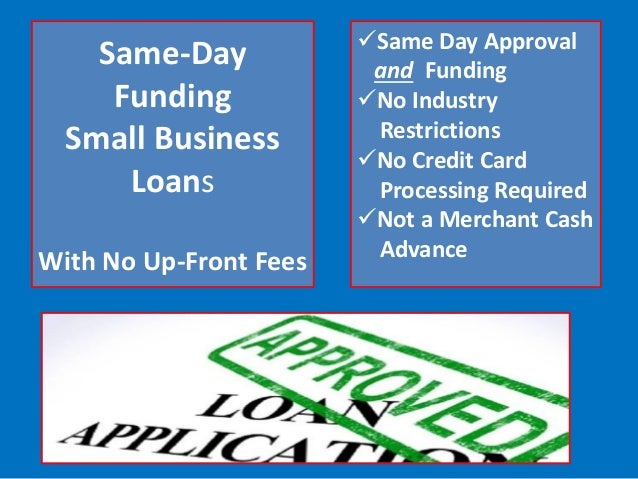 Small business loan same day funding small business loans with no up front fees same day reheart Choice Image