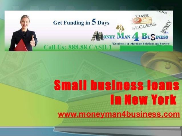 Small business loans         In New Yorkwww.moneyman4business.com