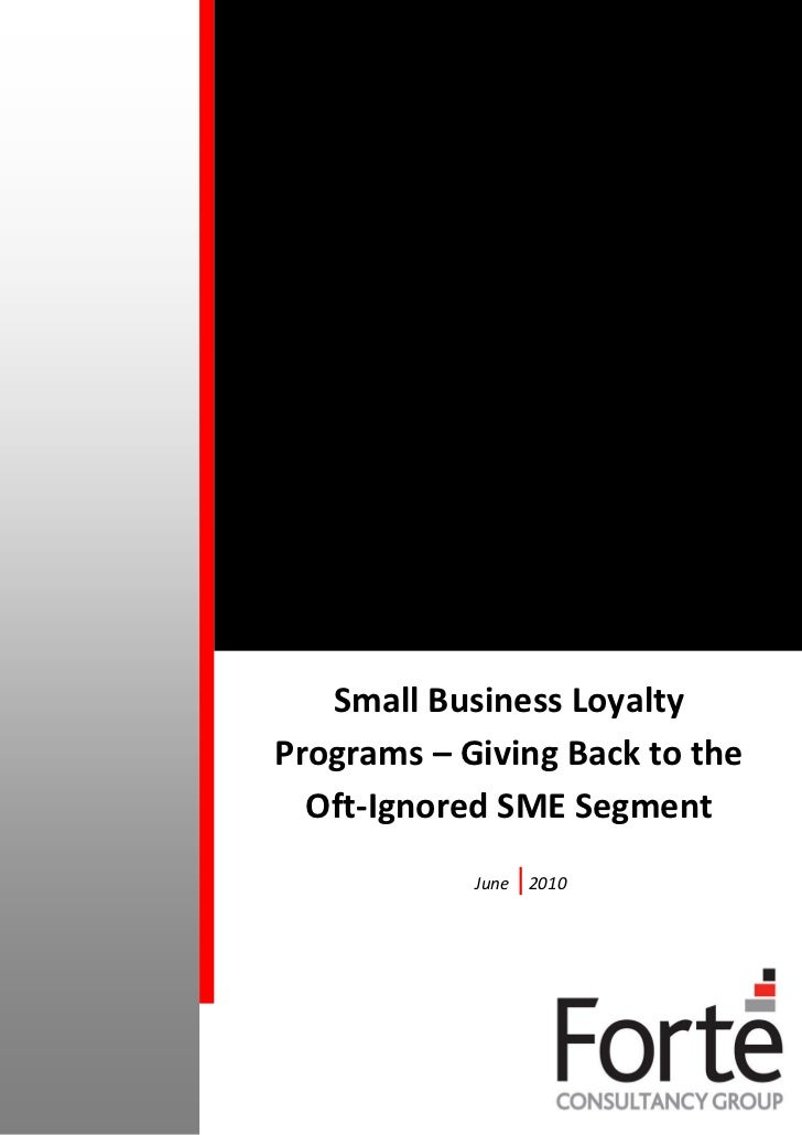 Small Business LoyaltyPrograms – Giving Back to the  Oft-Ignored SME Segment            June    2010