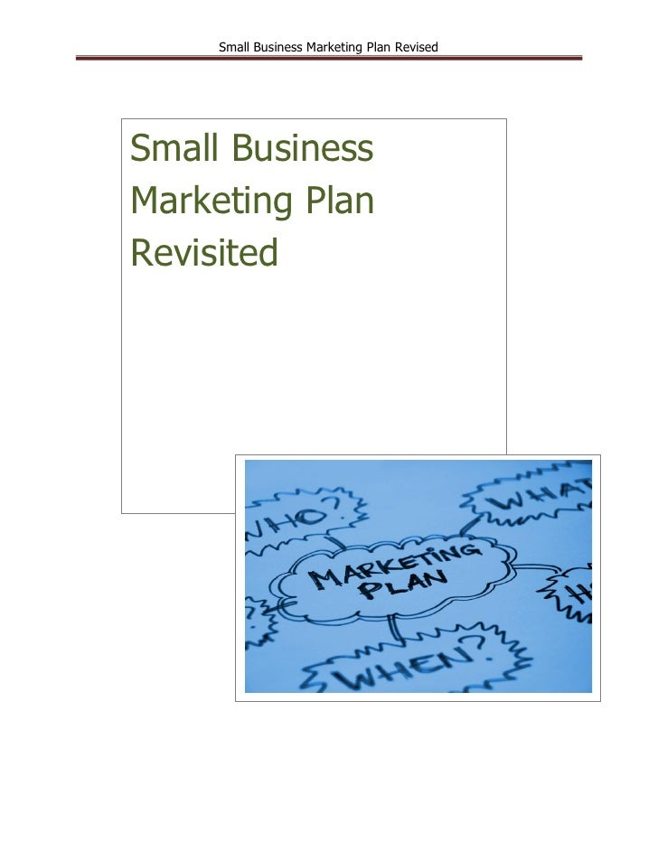 Small Business Marketing Plan RevisedSmall BusinessMarketing PlanRevisited