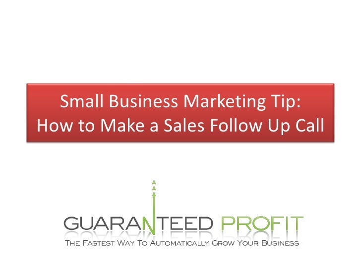 Small Business Marketing Tip:How to Make a Sales Follow Up Call<br />