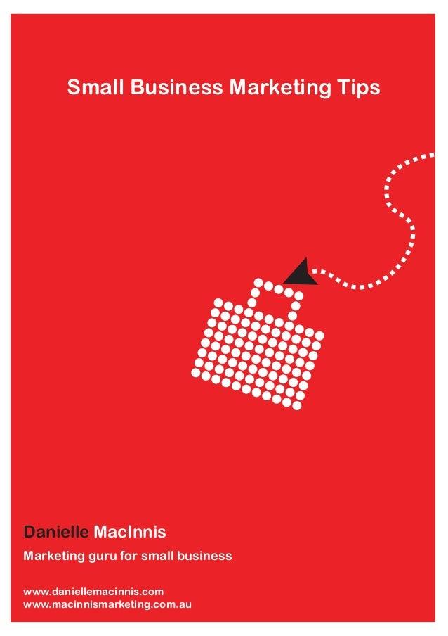 Small Business Marketing Tips  Danielle MacInnis Marketing guru for small business www.daniellemacinnis.com www.macinnisma...