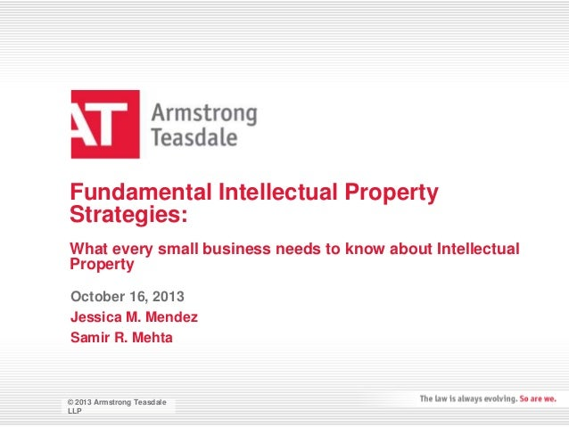 Fundamental Intellectual Property Strategies: What every small business needs to know about Intellectual Property October ...