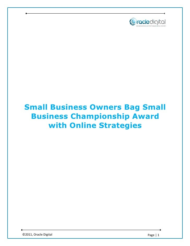 Small Business Owners Bag Small  Business Championship Award      with Online Strategies©2011, Oracle Digital       Page | 1