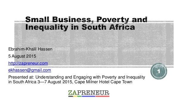 Ebrahim-Khalil Hassen 5 August 2015 http://zapreneur.com ekhassen@gmail.com Presented at: Understanding and Engaging with ...