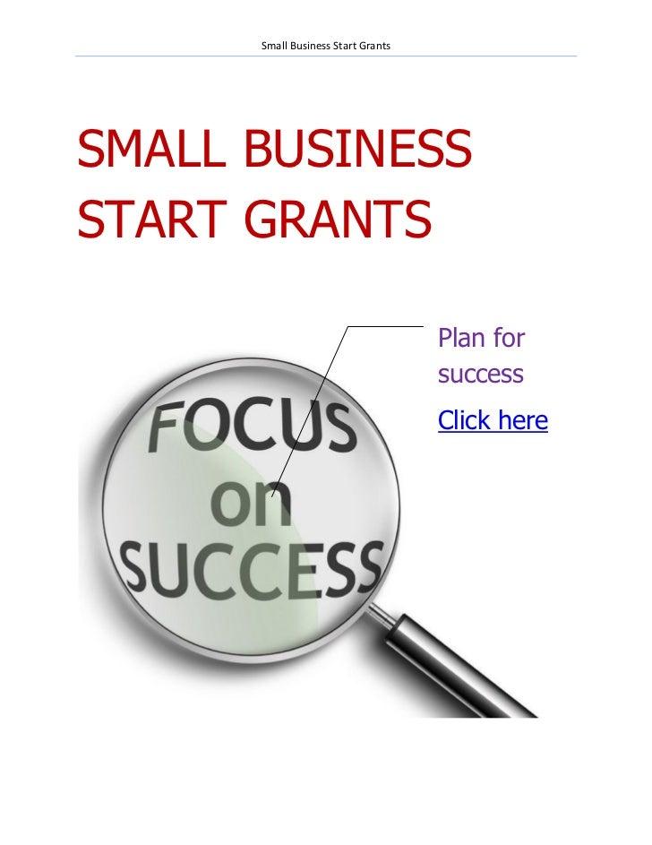 Small Business Start GrantsSMALL BUSINESSSTART GRANTS                                    Plan for                         ...