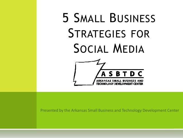 5 SMALL BUSINESS STRATEGIES FOR SOCIAL MEDIA