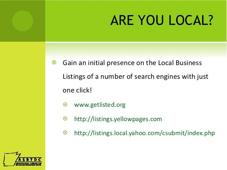 ARE YOU LOCAL? <ul><li>Gain an initial presence on the Local Business Listings of a number of search engines with just one...