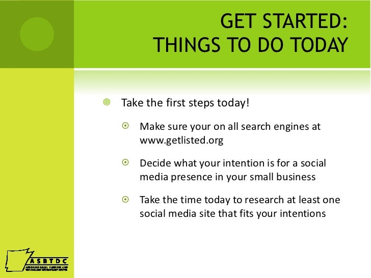 GET STARTED: THINGS TO DO TODAY <ul><li>Take the first steps today!  </li></ul><ul><ul><li>Make sure your on all search en...