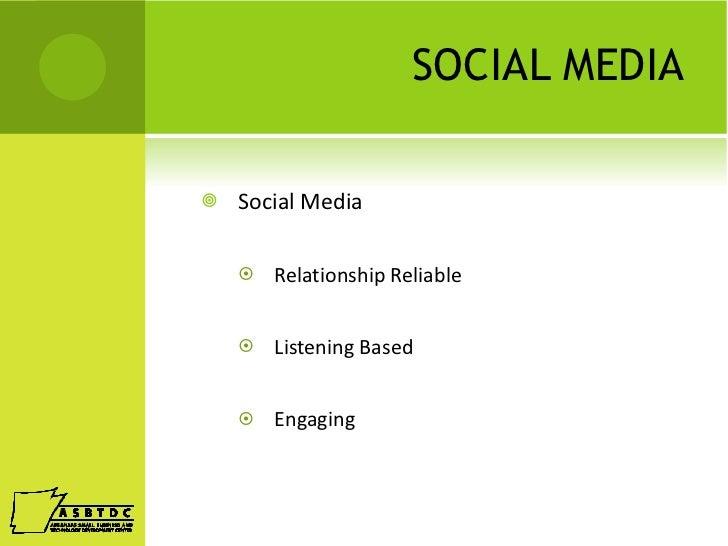 SOCIAL MEDIA <ul><li>Social Media </li></ul><ul><ul><li>Relationship Reliable </li></ul></ul><ul><ul><li>Listening Based  ...