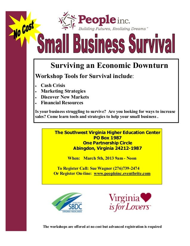 Surviving an Economic DownturnWorkshop Tools for Survival include:   Cash Crisis   Marketing Strategies   Discover New ...