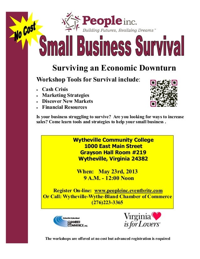Surviving an Economic DownturnWorkshop Tools for Survival include: Cash Crisis Marketing Strategies Discover New Market...