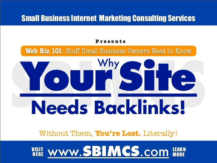 Small Business Internet Marketing Consulting Services                       Presents Web Biz 101: Stuff Small Business Own...