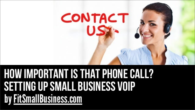 Small Business Voip How Important Is That Phone Call