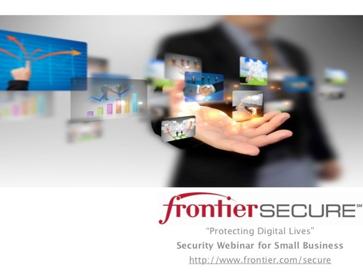 """""""Protecting Digital Lives""""Security Webinar for Small Business  http://www.frontier.com/secure"""