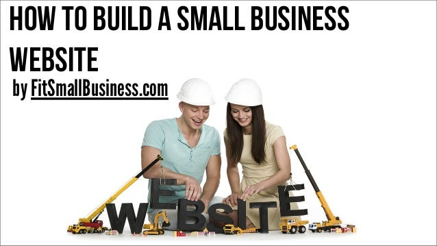 How To Build a Small Business Website by FitSmallBusiness.com