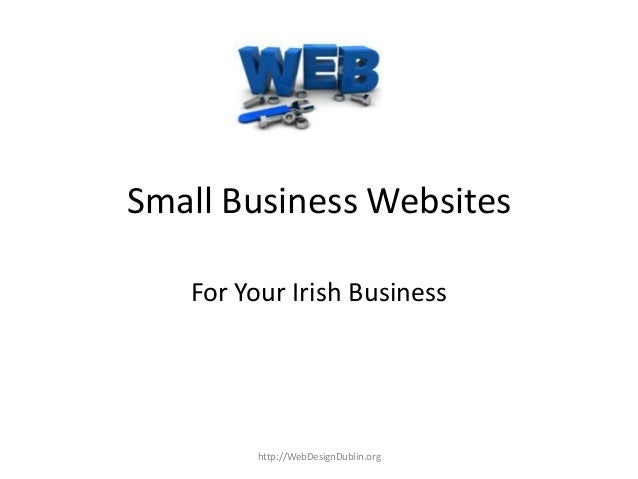Small Business WebsitesFor Your Irish Businesshttp://WebDesignDublin.org