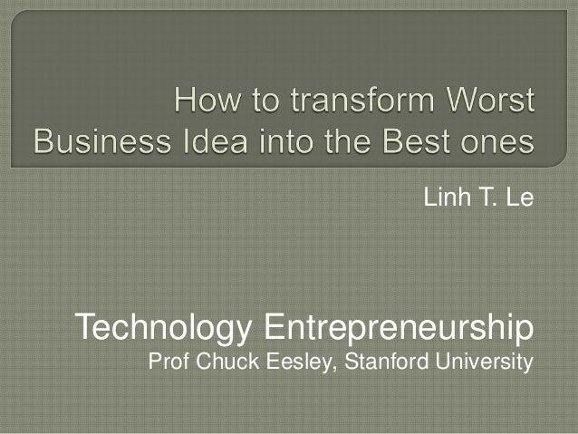 Linh T. LeTechnology Entrepreneurship    Prof Chuck Eesley, Stanford University
