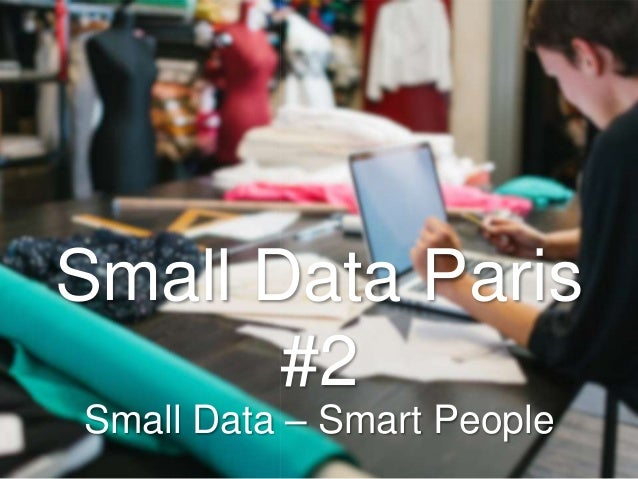 Small Data – Smart People Small Data Paris #2