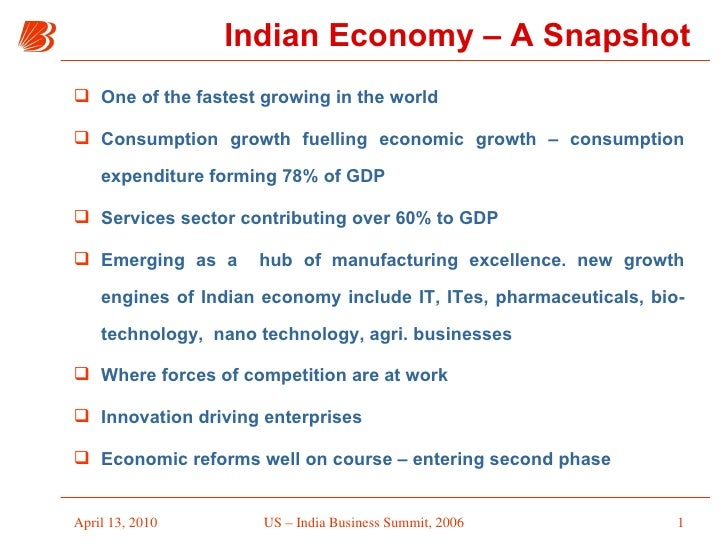 Indian Economy – A Snapshot <ul><li>One of the fastest growing in the world </li></ul><ul><li>Consumption growth fuelling ...