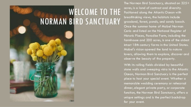 WELCOME TO THE NORMAN BIRD SANCTUARY  The Norman Bird Sanctuary, situated on 325+ acres, is a land of contrast and diversi...