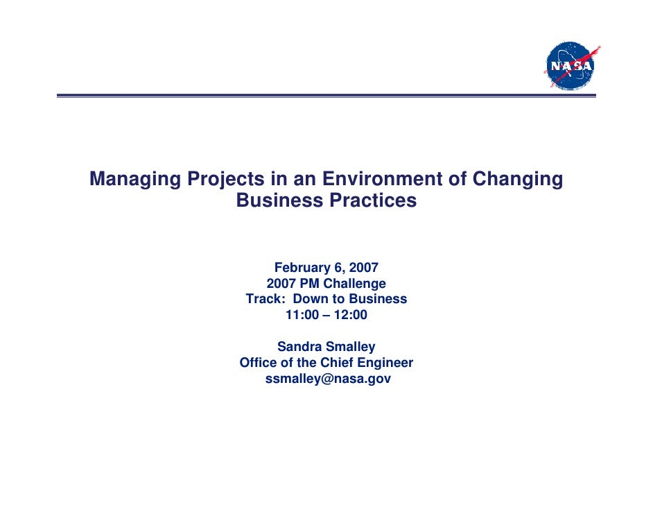 Managing Projects in an Environment of Changing              Business Practices                   February 6, 2007        ...
