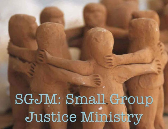 SGJM: Small Group!  Justice Ministry