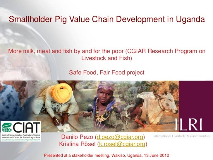 Smallholder Pig Value Chain Development in UgandaMore milk, meat and fish by and for the poor (CGIAR Research Program on  ...