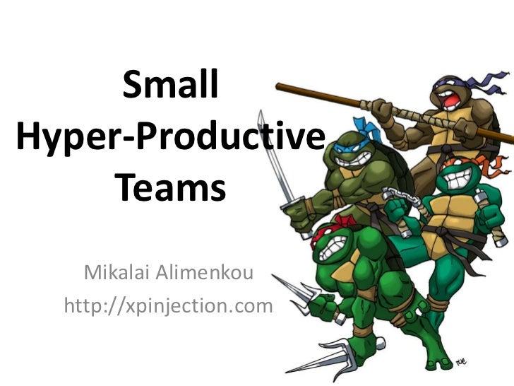 SmallHyper-Productive     Teams    Mikalai Alimenkou  http://xpinjection.com
