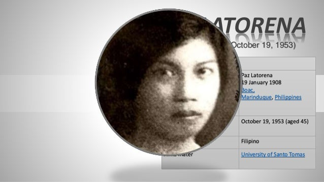Born Paz Latorena 19 January 1908 Boac, Marinduque, Philippines Died October 19, 1953 (aged 45) Nationality Filipino Alma ...