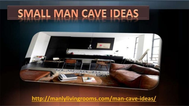 Small Man Cave Ideas