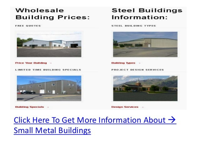 Click Here To Get More Information About Small Metal Buildings