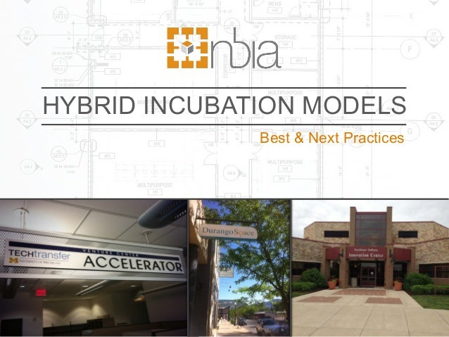 HYBRID INCUBATION MODELS Best & Next Practices