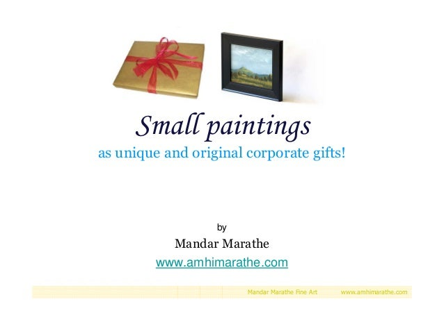 Small paintings as unique and original corporate gifts!  by  Mandar Marathe www.amhimarathe.com Mandar Marathe Fine Art  w...