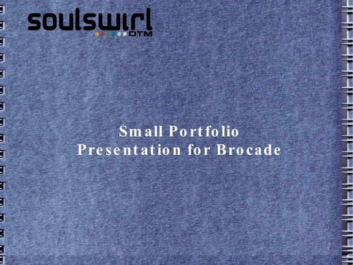 Small Portfolio Presentation for Brocade