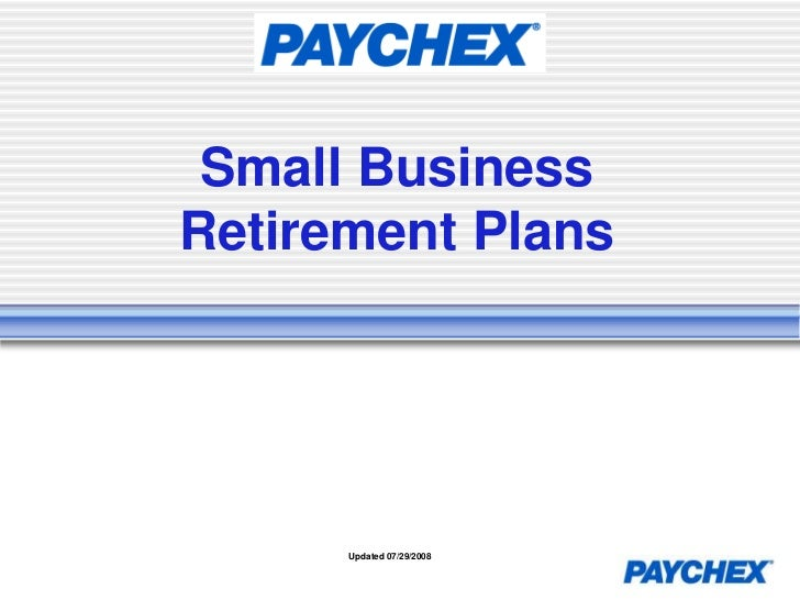 Small Business Retirement Plans<br />Updated 07/29/2008<br />