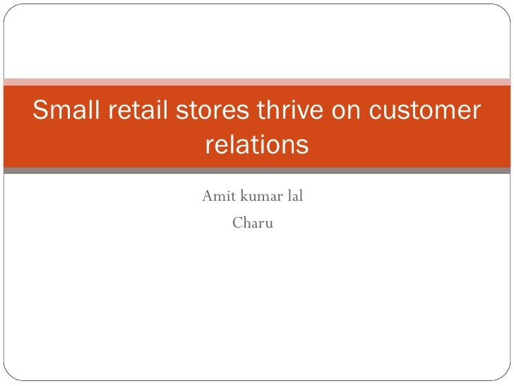 Amit kumar lal Charu S mall retail stores thrive on customer relations