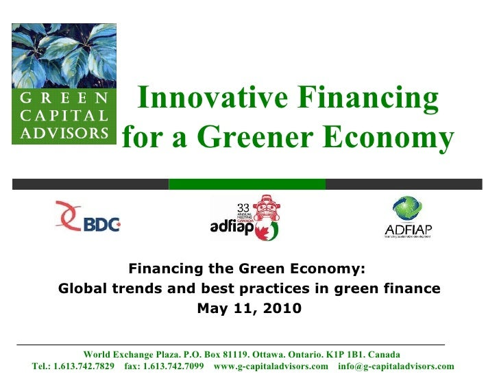 Innovative Financing                    for a Greener Economy                 Financing the Green Economy:      Global tre...