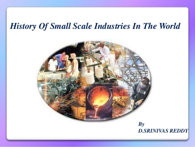 HISTORY Small scale INDUSTRIES